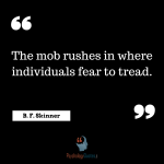 The mob rushes in where individuals fear to tread.