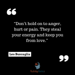 psychology quotes pain quotes hate quotes Leo Buscaglia
