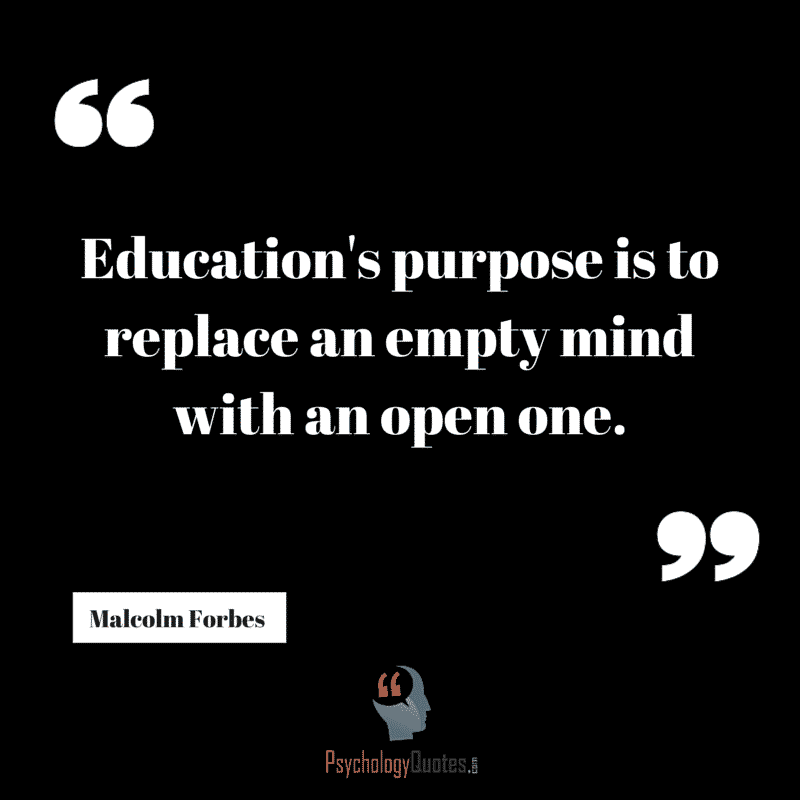 Education's purpose is to replace an empty mind with an open one. #teaching quotes #education quotes #