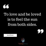 To love and be loved is to feel the sun from both sides.- David Viscott