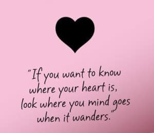 if-you-want-to-know-where-your-heart-is